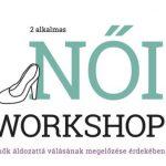 Két alkalmas Női Workshop Pécsett a nők áldozattá válásának megelőzése érdekében